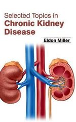 Selected Topics in Chronic Kidney Disease