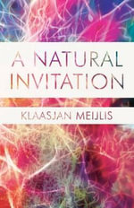 A Natural Invitation - Klaasjan Meijlis