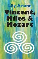 Vincent, Miles & Mozart - Lily Ariane