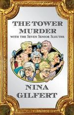 The Tower Murder with the Seven Senior Sleuths - Nina Gilfert