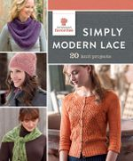 Simply Modern Lace : 20 Knit Projects - Interweave