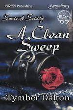 A Clean Sweep [Suncoast Society] (Siren Publishing Sensations) - Tymber Dalton