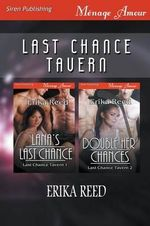Last Chance Tavern [Lana's Last Chance : Double Her Chances] (Siren Publishing Menage Amour) - Erika Reed
