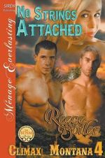 No Strings Attached [Climax, Montana 4] (Siren Publishing Menage Everlasting) - Reece Butler