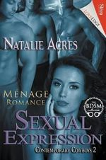 Sexual Expression [Contemporary Cowboys 2] (Siren Publishing Loveedge) - Natalie Acres