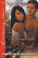 The Unforgettable Bride [Brides for the Garrison Brothers 1] (Siren Publishing Everlasting Classic) - Paige Cameron