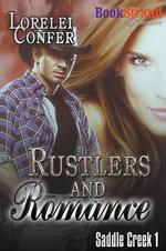 Rustlers and Romance [Saddle Creek 1] (Bookstrand Publishing Romance) - Lorelei Confer