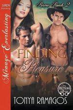 Finding Pleasure [Rescue Ranch 2] (Siren Publishing Menage Everlasting) - Tonya Ramagos