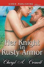 Her Knight in Rusty Armor (Siren Publishing Classic) - Cheryl a Cornell