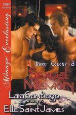 Sexual Memory [Dark Colony 2] (Siren Publishing Menage Everlasting) - Elle Saint James