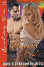 The Unexpected Bride [Brides for the Garrison Brothers 2] (Siren Publishing Everlasting Classic) - Paige Cameron