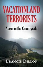 Vacationland Terrorists : Alarm in the Countryside