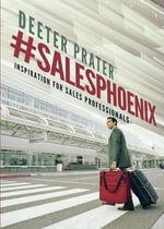 #Salesphoenix : Inspiration for Sales Professionals - Deeter Prater