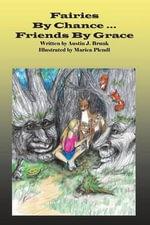 Fairies by Chance ... Friends by Grace - Jason Brunk