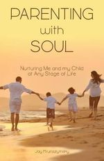 Parenting with Soul - Jay Krunszyinsky