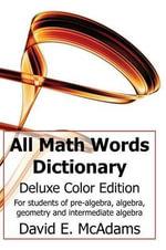 All Math Words Dictionary - David E McAdams