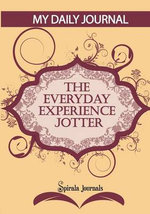 My Daily Journal (Maroon & Peach Design) : The Everyday Experience Jotter - The Innovative Daily Recorder - Spirala Journals