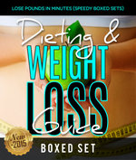 Dieting & Weight Loss Guide : Lose Pounds in Minutes (Speedy Boxed Sets) - Speedy Publishing