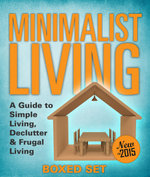 Minimalist Living : A Guide to Simple Living, Declutter & Frugal Living (Speedy Boxed Sets) - Speedy Publishing
