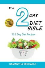 2 Day Diet : Top 70 Recipes (with Diet Diary & Workout Journal) - Samantha Michaels