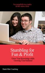 Stumbling for Fun & Profit : Grow Your Knowledge while Growing Your Business - Cassandra Fenyk