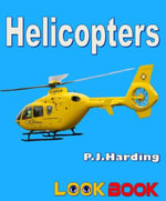 Helicopters : A LOOK BOOK Easy Reader - P.J. Harding