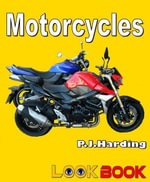Motorcycles : A LOOK BOOK Easy Reader - P.J. Harding