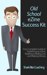 Old School Ezine Success Kit : Your Complete Guide to Publishing and Ezine, Building a Mailing List, and Making Money - Cassandra Fenyk