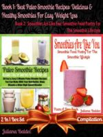Best Paleo Smoothies : Healthy Smoothies For Easy Weight Loss: With Primal, Low Fat & Gluten-Free Paleo Diet Ingredients - Juliana Baldec