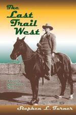 The Last Trail West - Stephen L Turner