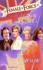 Female Force : Women of Europe: Queen Elizabeth II, Carla Bruni-Sarkozy, Margaret Thatcher &  Princess Diana  Vol.1 # 1 - John Blundell