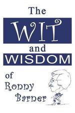 Wit and Wisdom of Ronny Barner - Ronnie Barner