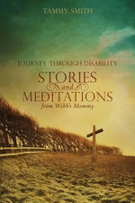 Stories and Meditations from Webb's Mommy - Tammy Smith