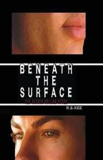 Beneath the Surface : The Elesin Vollan Story - R S Kee