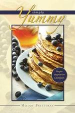 Simply Yummy : Vegan Vegetarian Cookbook - Prettyman Melody