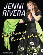 Jenni Rivera : The Diva of Banda Music - Michael Puente