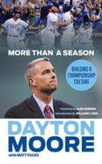 More Than a Season : Building a Championship Culture - Dayton Moore
