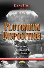 Plutonium Disposition : Management, Policy, and Cost Issues