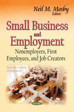 Small Business and Employment : Nonemployers, First Employees, and Job Creators