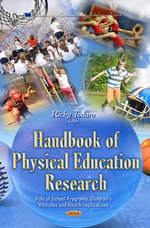 Handbook of Physical Education Research : Role of School Programs, Children's Attitudes and Health Implications
