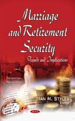 Marriage and Retirement Security : Trends and Implications