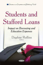 Students and Stafford Loans : Impact on Borrowing and Education Expenses