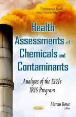 Health Assessments of Chemicals and Contaminants : Analyses of the EPA's IRIS Program