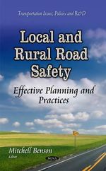 Local and Rural Road Safety : Effective Planning and Practices