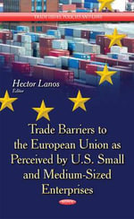 Trade Barriers to the European Union as Perceived by U.S. Small and Medium-Sized Enterprises