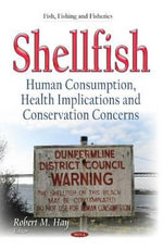 Shellfish : Human Consumption, Health Implications and Conservation Concerns