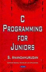 C Programming for Juniors - S. Anandamurugan