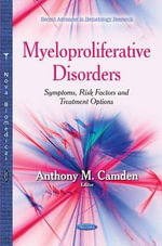 Myeloproliferative Disorders : Symptoms, Risk Factors and Treatment Options