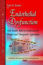 Endothelial Dysfunction : Risk Factors, Role in Cardiovascular Diseases and Therapeutic Approaches