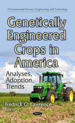 Genetically Engineered Crops in America : Analyses, Adoption, Trends